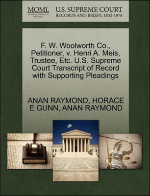 F. W. Woolworth Co., Petitioner, V. Henri A. Meis, Trustee, Etc. U.S. Supreme Court Transcript of Record with Supporting Pleadings