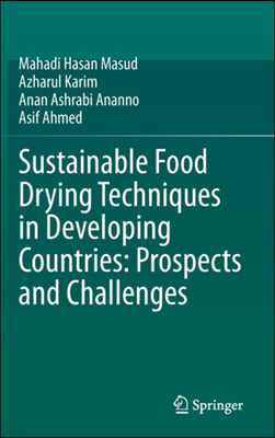 Sustainable Food Drying Techniques in Developing Countries: Prospects and Challenges