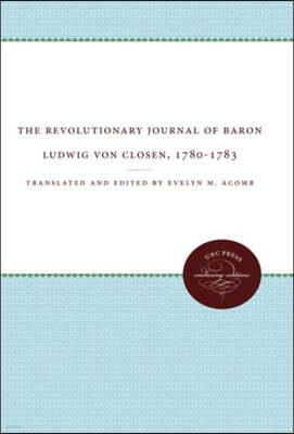 The Revolutionary Journal of Baron Ludwig von Closen, 1780-1783