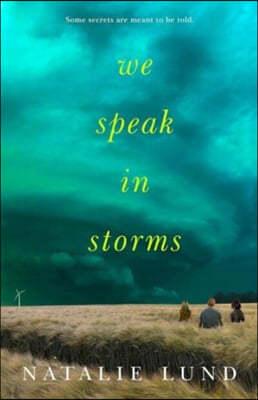 We Speak in Storms