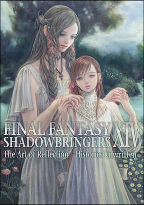 Final Fantasy XIV: Shadowbringers -- The Art of Reflection -Histories Unwritten