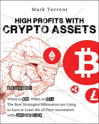 High Profits with Crypto Assets [6 Books in 1]