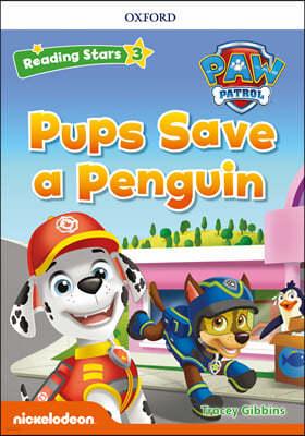 Reading Stars 3-1 : PAW Patrol Pups Save a Penguin