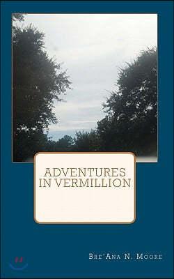 Adventures in Vermillion