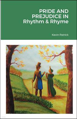 Pride and Prejudice in Rhythm & Rhyme