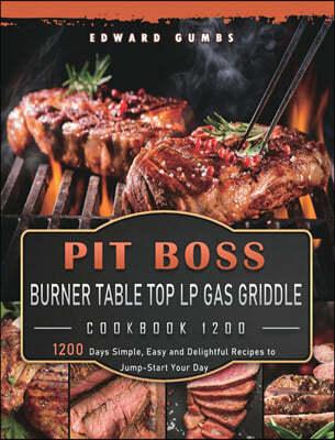 PIT BOSS Burner Table Top LP Gas Griddle Cookbook 1200