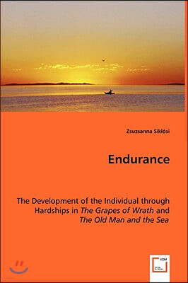 Endurance - The Development of the Individual Through Hardships in the Grapes of Wrath and the Old Man and the Sea