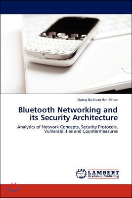 Bluetooth Networking and Its Security Architecture