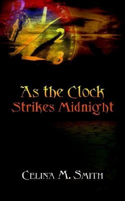 As the Clock Strikes Midnight