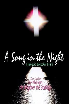 A Song in the Night: The Darker the Midnight, the Brighter the Starlight