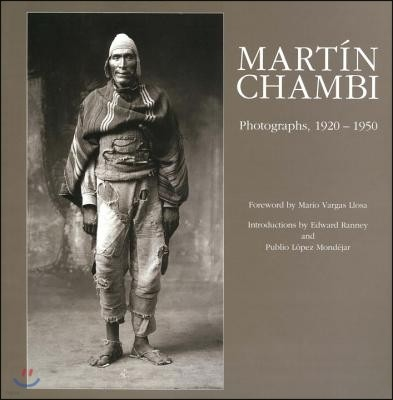 Mart?n Chambi: Photographs, 1920 -1950