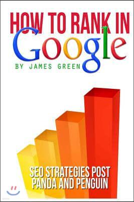 How to Rank in Google: SEO Strategies post Panda and Penguin