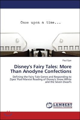 Disney's Fairy Tales: More Than Anodyne Confections