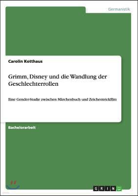 Grimm, Disney Und Die Wandlung Der Geschlechterrollen