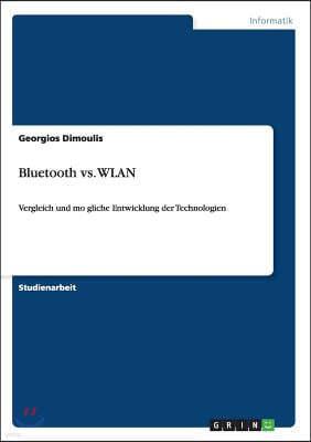 Bluetooth vs. WLAN: Vergleich und mögliche Entwicklung der Technologien