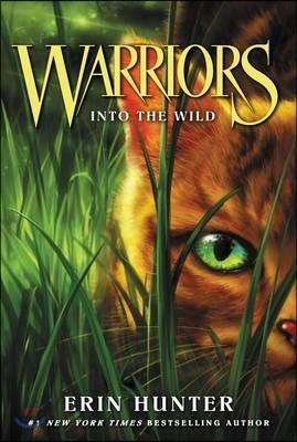 Warriors : The Prophecies Begin #1 : Into the Wild