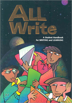 All Write Grade 6 & Up : A Student Handbook for Writing and Learning