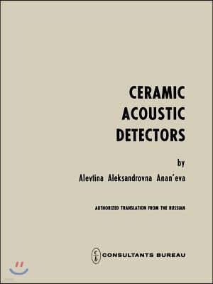 Ceramic Acoustic Detectors / Keramicheskie Priemniki Zvuka