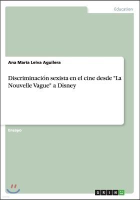 Discriminaci?n sexista en el cine desde La Nouvelle Vague a Disney