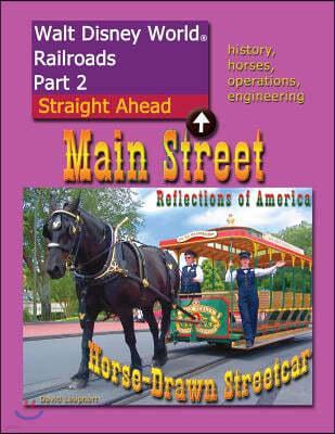 Walt Disney World Railroads Part 2 Main Street Horse-Drawn Streetcar