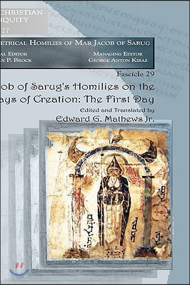 Jacob of Sarug's Homilies on the Six Days of Creation - the First Day