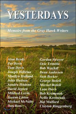 Yesterdays: Memoirs from the Gray Hawk Writers