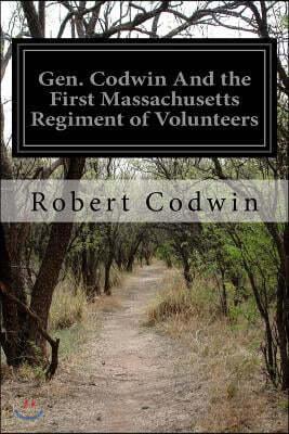 Gen. Codwin and the First Massachusetts Regiment of Volunteers