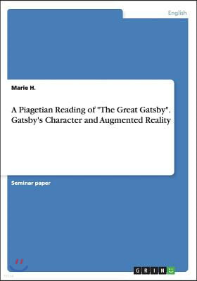 A Piagetian Reading of the Great Gatsby. Gatsby's Character and Augmented Reality