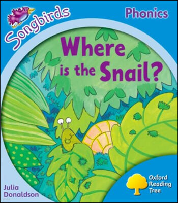 Oxford Reading Tree: Level 3: More Songbirds Phonics: Where Is the Snail?