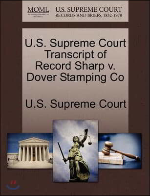 U.s. Supreme Court Transcript of Record Sharp V. Dover Stamping Co