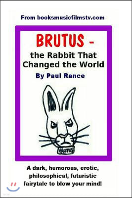 BRUTUS the Rabbit That Changed the World