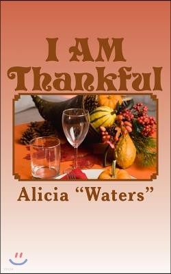 I Am Thankful: An Inspirational Thanksgiving Journal for Creating a Daily Campaign of Gratitude