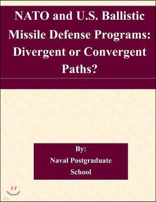 NATO and U.S. Ballistic Missile Defense Programs: Divergent or Convergent Paths?