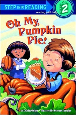 Step Into Reading 2 : Oh My, Pumpkin Pie!