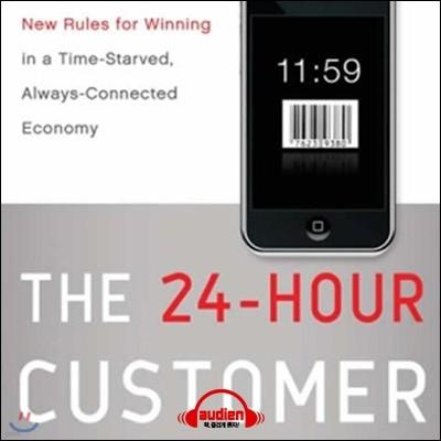 시간을 경영하라-24시 경제의 원칙(The 24-Hour Customer)