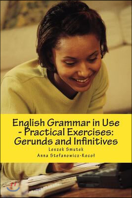 English Grammar in Use - Practical Exercises: Gerunds and Infinitives