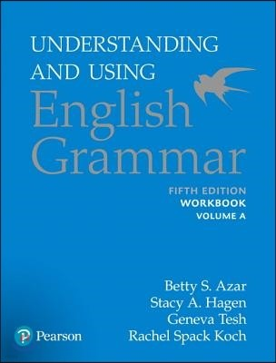 Understanding And Using English Grammar Workbook A With Answer Key , 5/E