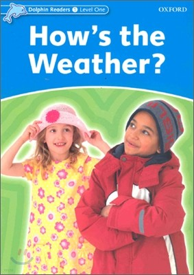 Dolphin Readers 1 : How's the Weather?