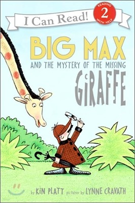[I Can Read] Level 2 : Big Max And the Mystery of the Missing Giraffe