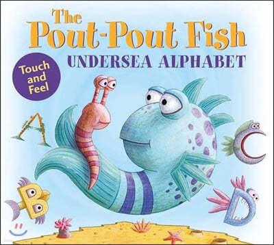 [스크래치 특가]Pout-Pout Fish Undersea Alphabet : Touch and Feel (촉감책)