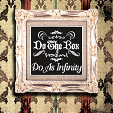 Do As Infinity (두 애즈 인피니티) - Do The Box