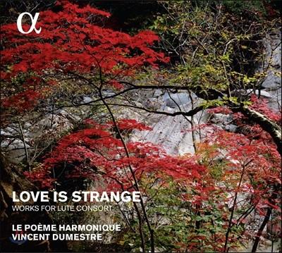 Le Poeme Harmonique 16세기 영국의 류트음악 (Love is Strange)