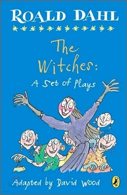The Witches : A Set of Plays