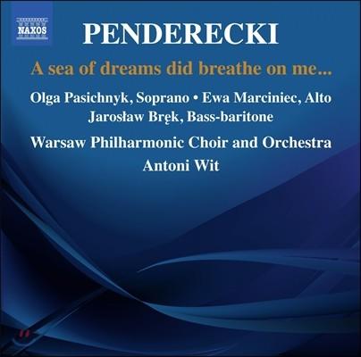 Antoni Wit 펜데레츠키: 꿈의 바다가 내게 입김을 뿜었네 (Penderecki: A Sea of Dreams Did Breathe on Me…)