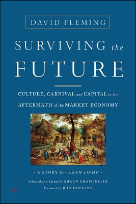 Surviving the Future: Culture, Carnival and Capital in the Aftermath of the Market Economy