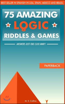 75 amazing logic riddles and games: Answers just one click away!