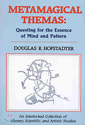 Metamagical Themas: Questing for the Essence of Mind and Pattern