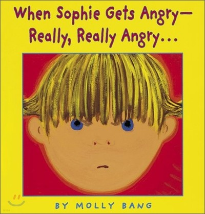 When Sophie Gets Angry - Really, Really Angry...