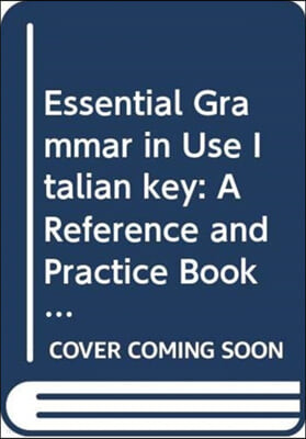 Essential Grammar in Use Italian Key: A Reference and Practice Book for Elementary Students of English