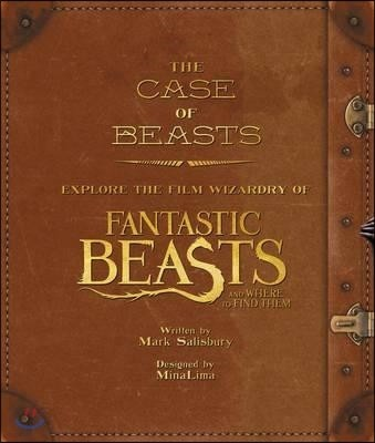 The Case of Beasts: Explore the Film Wizardry of Fantastic Beasts and Where to Find Them (미국판)